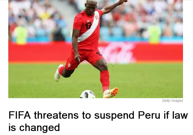 秘鲁政府干预足协 FIFA立刻发信:你们将被全球禁赛